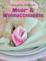 Das große Nähbuch - Mode - & Wohnaccessoires