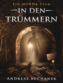 Ein MORDs-Team - Band 7: In den Trümmern (All-Age Krimi)