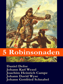 5 Robinsonaden: Robinson Crusoe + Robinson Krusoe + Robinson der Jüngere + Der schweizerische Robinson + Die Insel Felsenburg (mit zahlreichen Illustrationen): Die beliebtesten Abenteuerromane