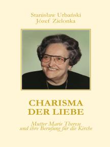 Charisma der Liebe: Mutter Marie Therese und ihre Berufung für die Kirche