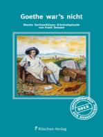 Goethe war's nicht