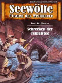 Seewölfe - Piraten der Weltmeere 108: Schrecken der Teufelssee