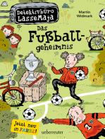 Detektivbüro LasseMaja - Das Fußballgeheimnis (Bd. 11)