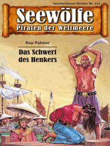 Seewölfe - Piraten der Weltmeere 113: Das Schwert des Henkers