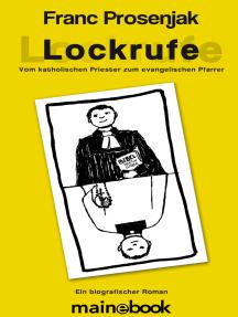 Lockrufe: Vom katholischen Priester zum evangelischen Pfarrer