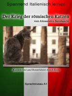Der Krieg der römischen Katzen - Sprachkurs Italienisch-Deutsch A1