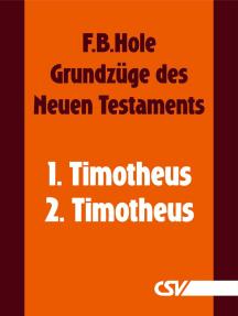 Grundzüge des Neuen Testaments - 1. & 2. Timotheus