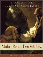 Atala - René - Les Natchez (L'édition intégrale - 3 titres)