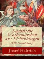 Sächsische Volksmärchen aus Siebenbürgen (119 Geschichten)