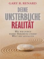 Deine unsterbliche Realität