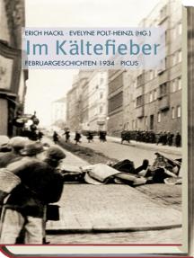 Im Kältefieber: Februargeschichten 1934