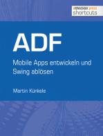 ADF - Mobile Apps entwickeln und Swing ablösen: Mobile Apps entwickeln und Swing ablösen
