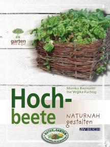 Hochbeete: naturnah gestalten