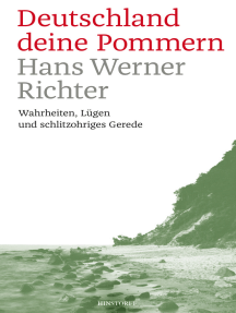 Deutschland deine Pommern: Wahrheiten, Lügen und schlitzohriges Gerede
