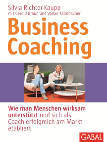 Business Coaching: Wie man Menschen wirksam unterstützt und sich als Coach erfolgreich am Markt etabliert
