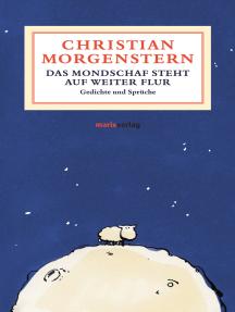 Das Mondschaf steht auf weiter Flur: Gedichte und Sprüche