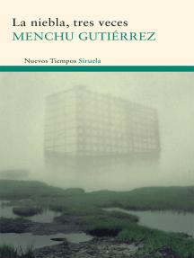 La niebla, tres veces: Viaje de estudios / La tabla de las mareas / La mujer ensimismada