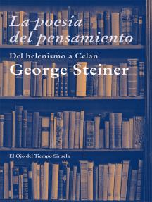La poesía del pensamiento: Del helenismo a Celan