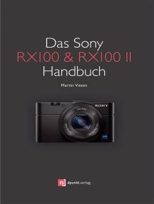 Das Sony RX100 & RX100 II Handbuch