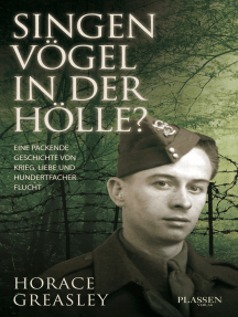 Singen Vögel in der Hölle?: Eine packende Geschichte von Krieg, Liebe und hundertfacher Flucht