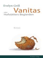 Vanitas oder Hofstätters Begierden