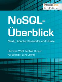 NoSQL-Überblick - Neo4j, Apache Cassandra und HBase: Neo4j, Apache Cassandra und HBase