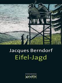 Eifel-Jagd: Der 7. Siggi-Baumeister-Krimi