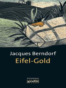 Eifel-Gold: Der 2. Siggi-Baumeister-Krimi