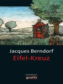 Eifel-Kreuz: Der 13. Siggi-Baumeister-Krimi