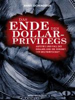 Das Ende des Dollar-Privilegs