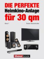 Die perfekte Heimkino-Anlage für 30 qm (Band 7): 1hourbook