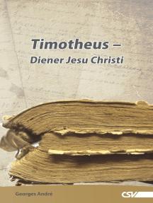 Timotheus: Diener Jesu Christi