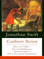 Gullivers Reisen (Reise nach Lilliput + Reise nach Brobdingnag + Reise nach Laputa + Reise in das Land der Hauyhnhnms)