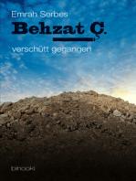 Behzat C. - verschütt gegangen (Teil 2)