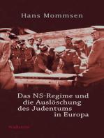 Das NS-Regime und die Auslöschung des Judentums in Europa