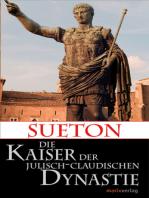 Die Kaiser der Julisch-Claudischen Dynastie
