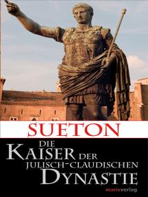 Die Kaiser der Julisch-Claudischen Dynastie: Übersetzt und eingeleitetvon Lenelotte Möller