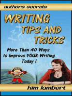 Writing Tips And Tricks - More Than 40 Ways to Improve YOUR Writing Today! (Author's Secrets, #1)