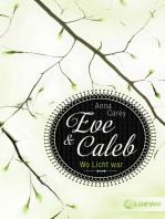 Eve & Caleb 1 - Wo Licht war