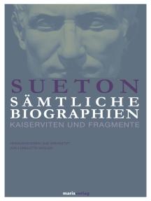 Sueton: Sämtliche Biographien: Kaiserviten und Fragmente