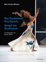 Das Tanztheater Pina Bausch