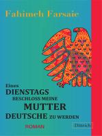 Eines Dienstags beschloss meine Mutter Deutsche zu werden