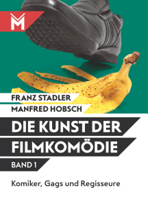 Die Kunst der Filmkomödie Band 1: Komiker, Gags und Regisseure