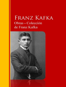 Obras - Colección de Franz Kafka: Biblioteca de Grandes Escritores
