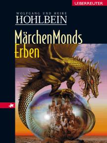 Märchenmonds Erben: Märchenmond Band 3
