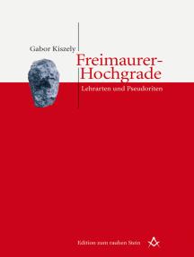 Freimaurer-Hochgrade: Lehrarten und Pseudoriten