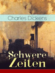 Schwere Zeiten: Gesellschaftskritisches Werk des Autors von Oliver Twist, David Copperfield und Große Erwartungen