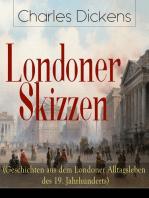 Londoner Skizzen (Geschichten aus dem Londoner Alltagsleben des 19. Jahrhunderts)