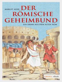 Der römische Geheimbund: Ein Krimi aus dem alten Rom