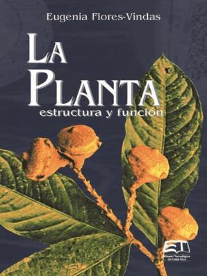 La Planta Estructura Y Función By Eugenia Flores Vindas Book Read Online
